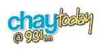 Chay Today at 93.1 FM